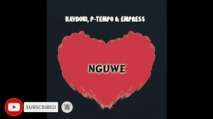 P-Tempo, Kaydow X Empress - Nguwe